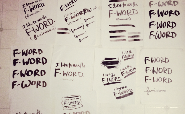 "Many different handwritten versions of the words ""F-word: Feminism"" and similar words"