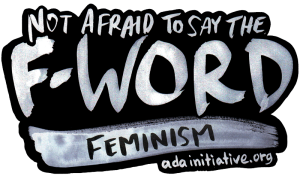 """Black and white sticker with text reading """"Not afraid to say the F-WORD adainitiative.org"""""""