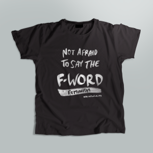"Gray/black shirt with ""Not afraid to say the F-word: Feminism"" printed in white"